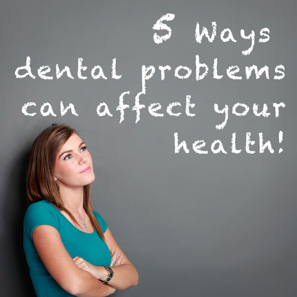 How Dental Problems Affect Your Health